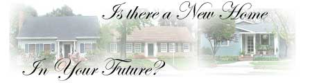 Is there a New Home in your Future?